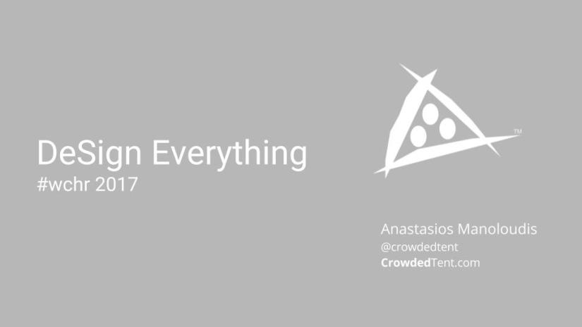 DeSign Everything presentation, WCHR 2017