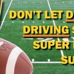 Don't let drunk driving spoil Super Bowl Sunday