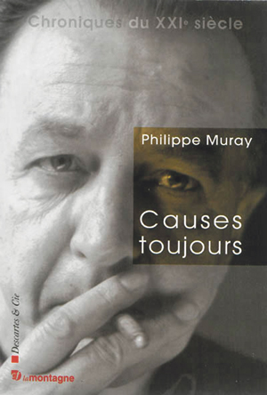 Philippe Muray - Causes toujours