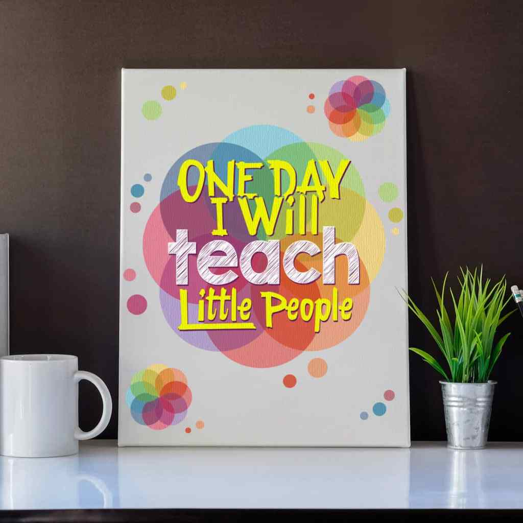 One Day I will Teach little people canva