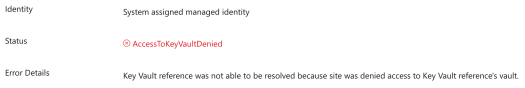 Screen shot showing that System assigned managed identity is receiving the AccessToKeyVaultDenied error with the explanation 'Key Vault reference was not able to be resolved because site was denied access to Key Vault reference's vault.'