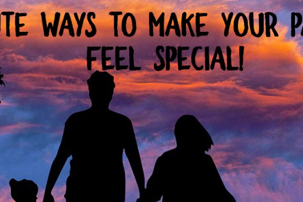 cute ways to make parents feel special