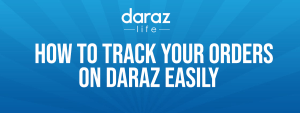 How to track your order on Daraz