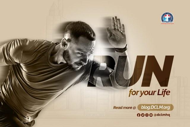 RUN FOR YOUR LIFE #HisLoveAndLife