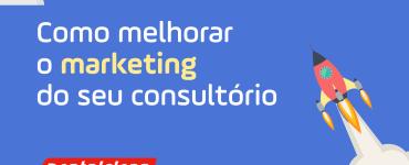Destaque - E-book - Como melhorar o marketing do seu consultório