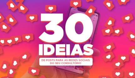 30 ideias de posts para as redes sociais do seu consultório