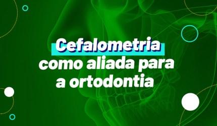 Cefalometria e Ortodontia  – Parte I