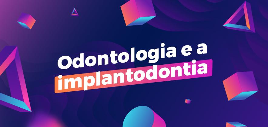 Odontologia digital como aliada da implantodontia