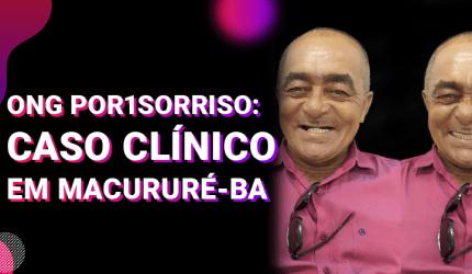 ONG Por1Sorriso: Caso clínico em Macururé-BA