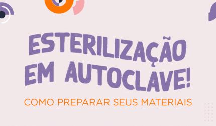 Esterilização em autoclave: quais embalagens e como realizar?