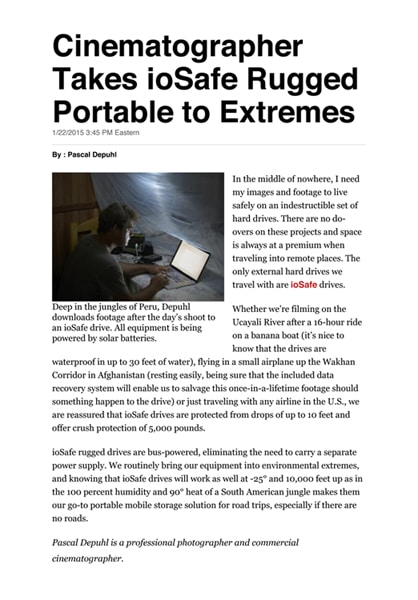 Movies by Depuhl featured in  Creative Planet Network (CPN): Cinematographer takes ioSafe HDs to extremes.