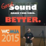 Gather sound for great video.