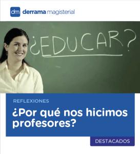 Reflexiones Magisteriales: ¿Por qué nos hicimos profesores? docentes, maestros, maestras