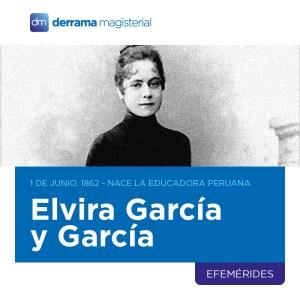 1 de junio: Recordando a la maestra Elvira García y García (1862-1951)