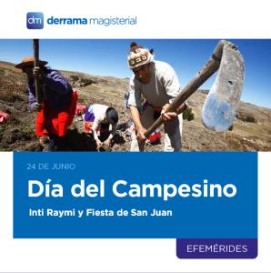 24 de Junio: Día del Campesino, Inti Raymi, Fiesta de San Juan