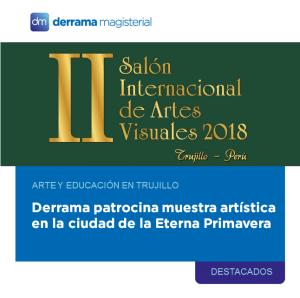 Derrama Magisterial patrocina del II Salón de Artes Visuales de Trujillo