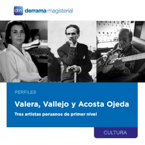 Vallejo, Varela y Acosta Ojeda (personalidades de la literatura y la música)