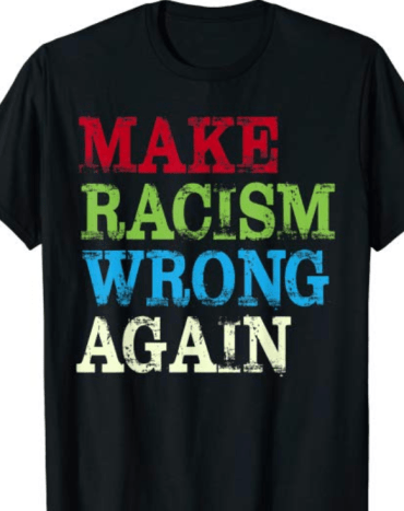 Make Racism Wrong Again