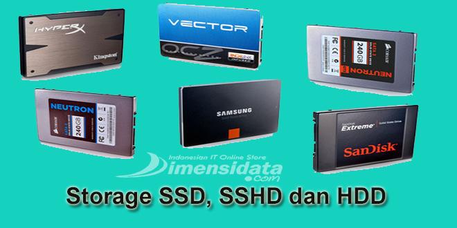Perbedaan Penyimpanan SSD, SSHD dan HDD