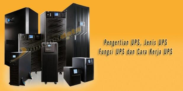 Pengertian UPS, Jenis UPS, Fungsi UPS dan Cara Kerja UPS