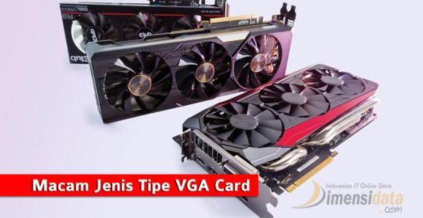 Macam Jenis Tipe VGA Card Berdasarkan Slot