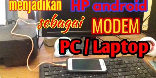 3 Cara Mudah Menjadikan HP Android Sebagai Modem WiFi