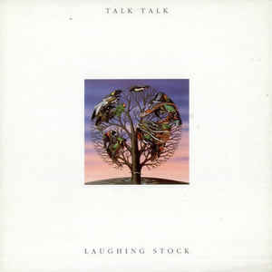Bianca Lexis Top 10: Talk Talk ‎– Laughing Stock