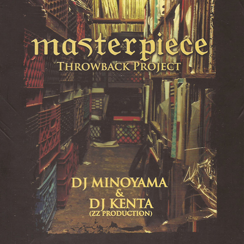 DJ Minoyama, DJ Kenta – Masterpiece Throwback Project