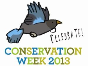Celebrate! Conservation Week 2013.