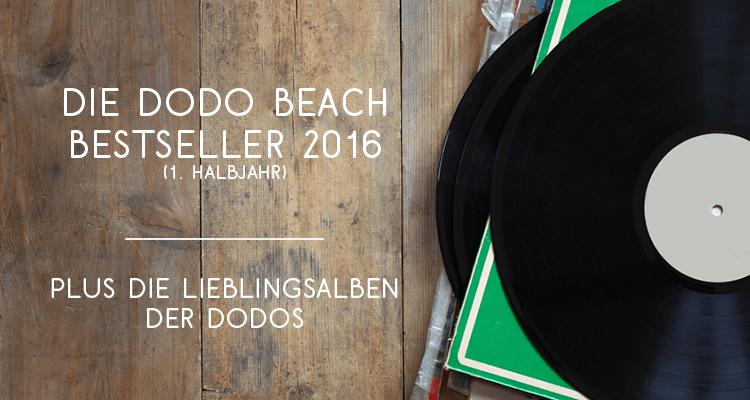 Dodo Beach Vinyl Bestseller 1. Halbjahr 2016