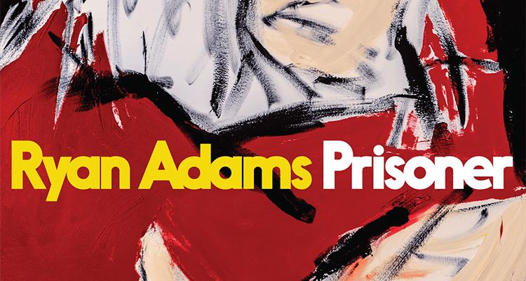 Platte der Woche: Ryan Adams - Prisoner