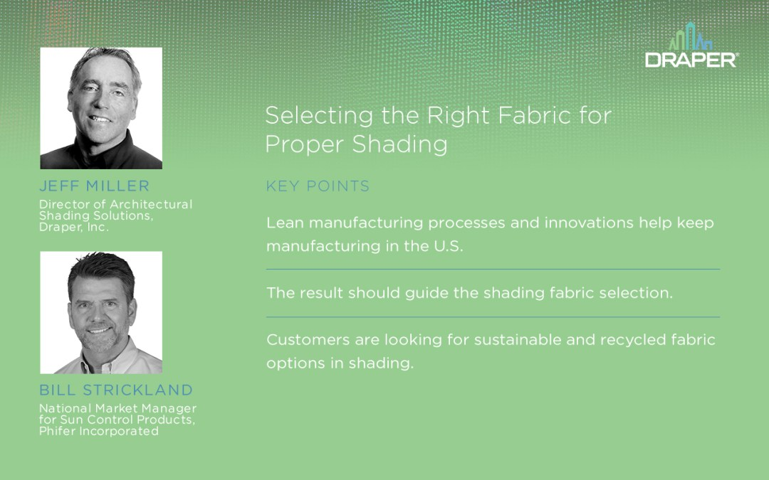 New Podcast Focuses on Selecting the Right Fabric for Proper Shading