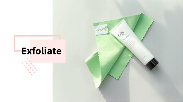 Exfoliate your face