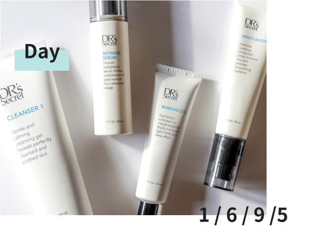 DR's Secret Skin Care Day Routine