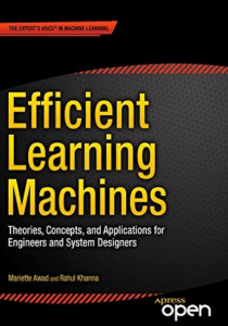 Efficient Learning Machines- Theories, Concepts, and Applications for Engineers and System Designers