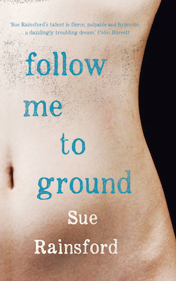 Follow Me to Ground, by Sue Rainsford