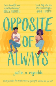 Opposite of Always, by Justin A. Reynolds