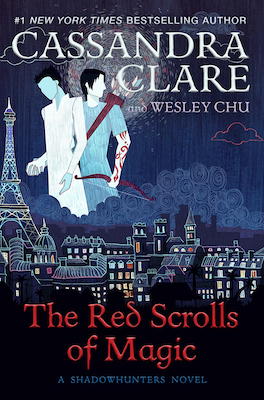 The Red Scrolls of Magic, by Cassandra Clare and Wesley Chu