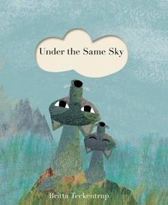 Under the Same Sky, by Britta Teckentrup