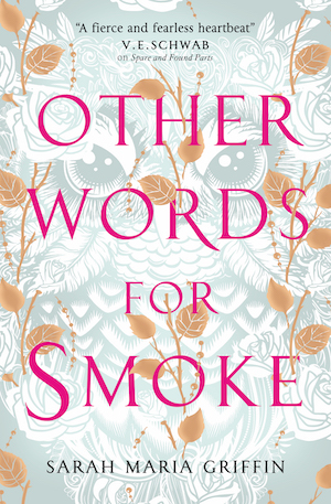 Other Words for Smoke, by Sarah Maria Griffin
