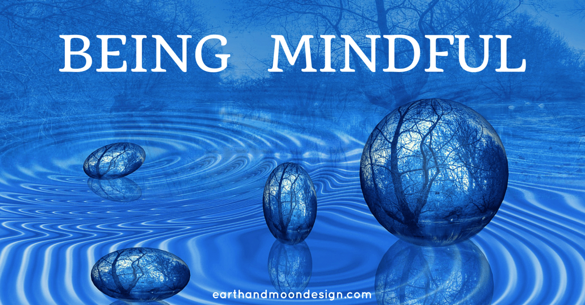 BEING MINDFUL