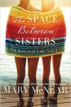 The Space Between Sisters_A Butternut Lake Novel by Mary McNear