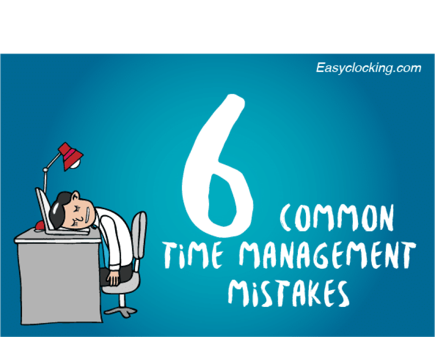 6 common time management Mistakes_1_ 03-03-2016