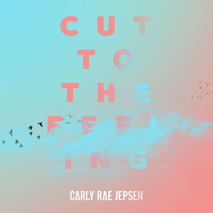 Carly Rae Jepsen Cut the Feeling 2017 2480x2480 1495768584 1024x1024 - Top Ten Songs In July That Will Make You Shake Your Hips