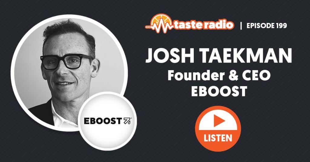 Josh Taekman, Eboost, Taste Radio