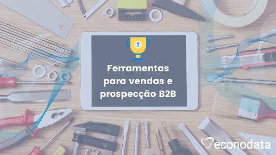 ferramentas para vendas e prospecção B2B