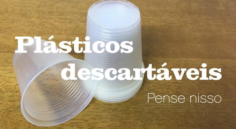Saiba por que você precisa reduzir o uso de plásticos descartáveis agora mesmo