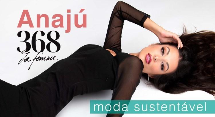 Foto mostra a modelo Anajú e logo 368 LA Femme