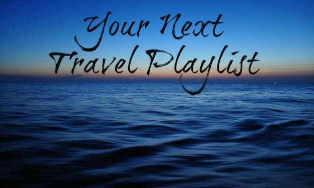 Your Next Travel Playlist