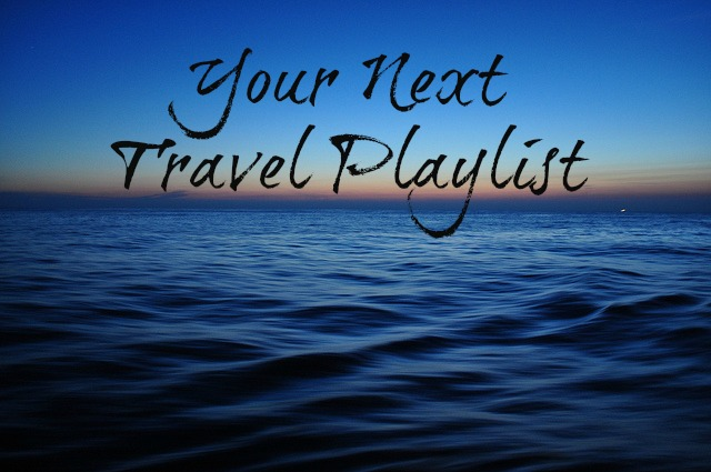 Your Next Travel Playlist